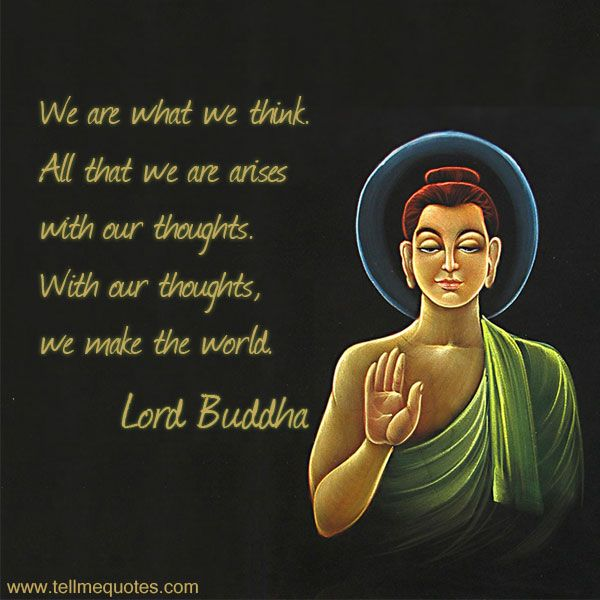 Gautam Buddha Quotes We Are What We Think All That We Are Arises