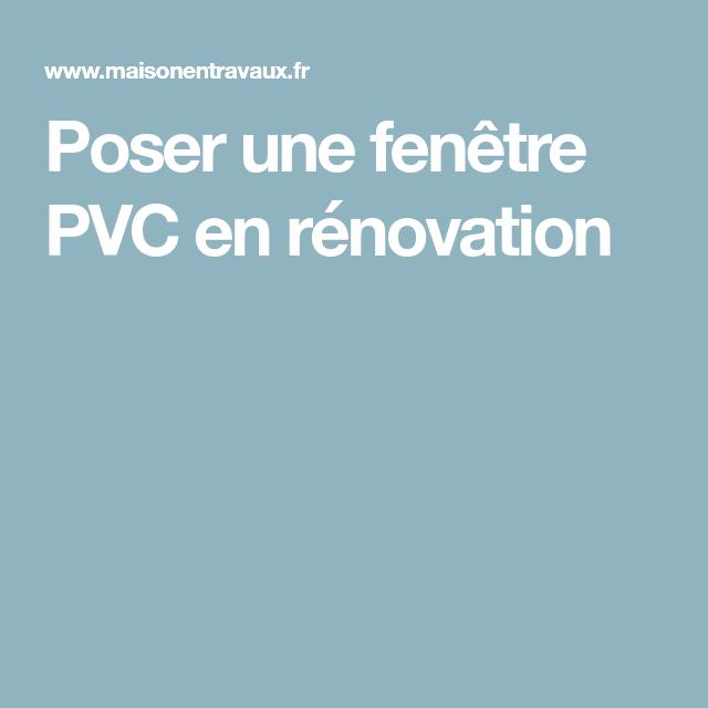 Poser une fen tre pvc en r novation pose fenetre Pose fenetre pvc en applique renovation