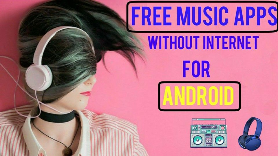 Top 10 Free Music Apps Without For Android 2019