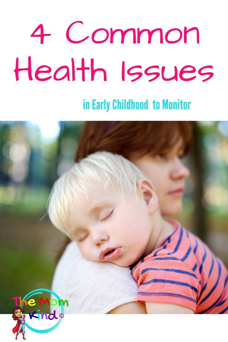 4 Common Health Issues in Early Childhood to Monitor in ...