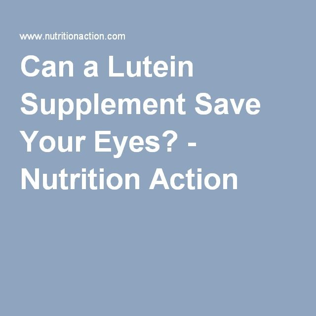 Can a Lutein Supplement Save Your Eyes? - Nutrition Action