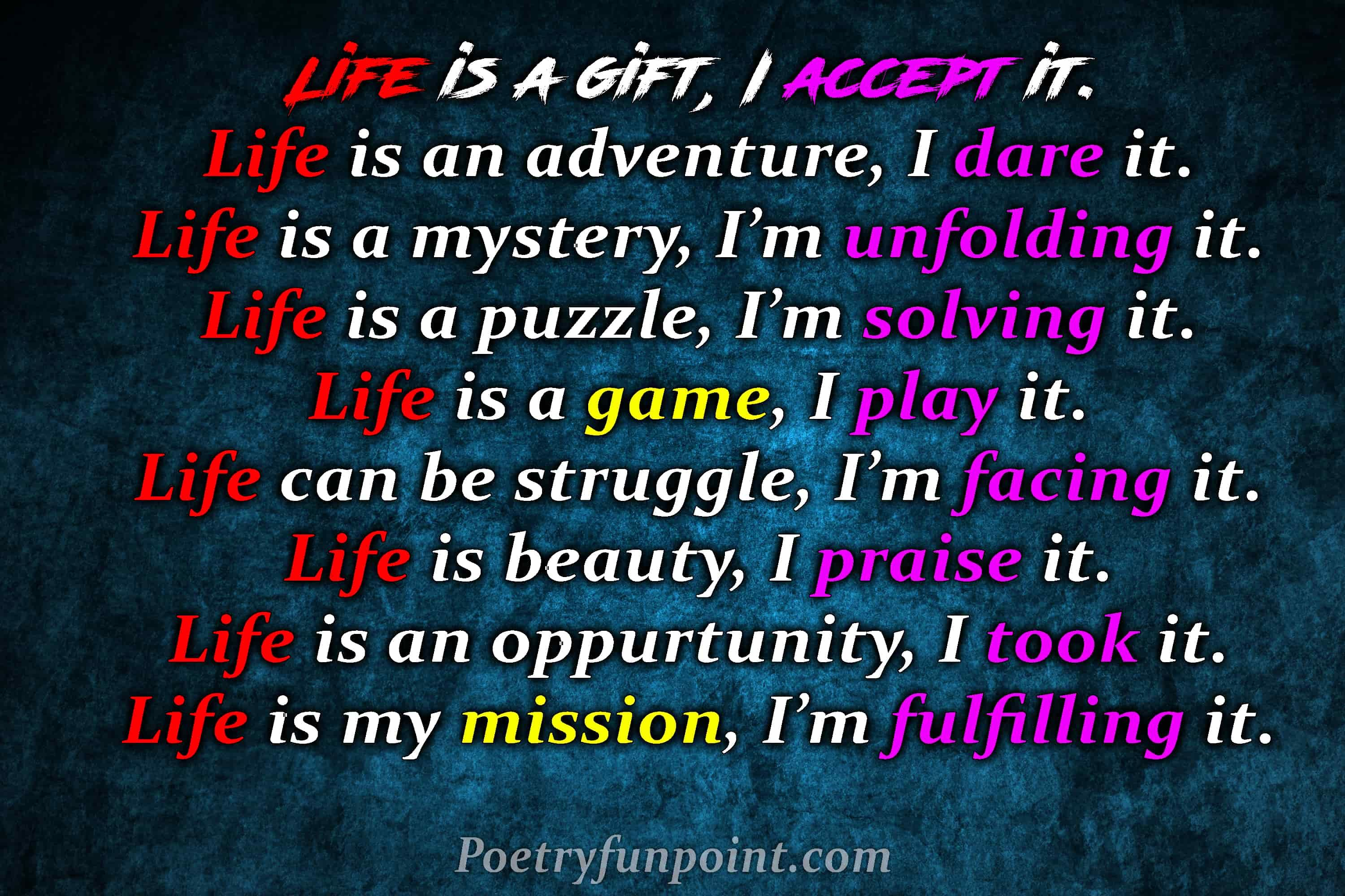 Life Is A Gift I Accept It Life Is An Adventure I Dare