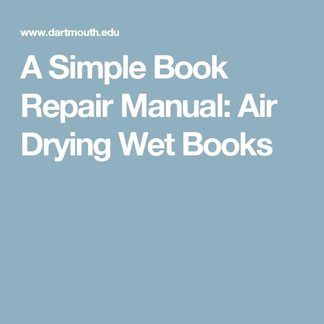 A Simple Book Repair Manual: Air Drying Wet Books