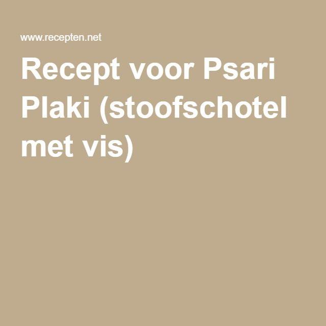 Recept voor Psari Plaki (stoofschotel met vis)