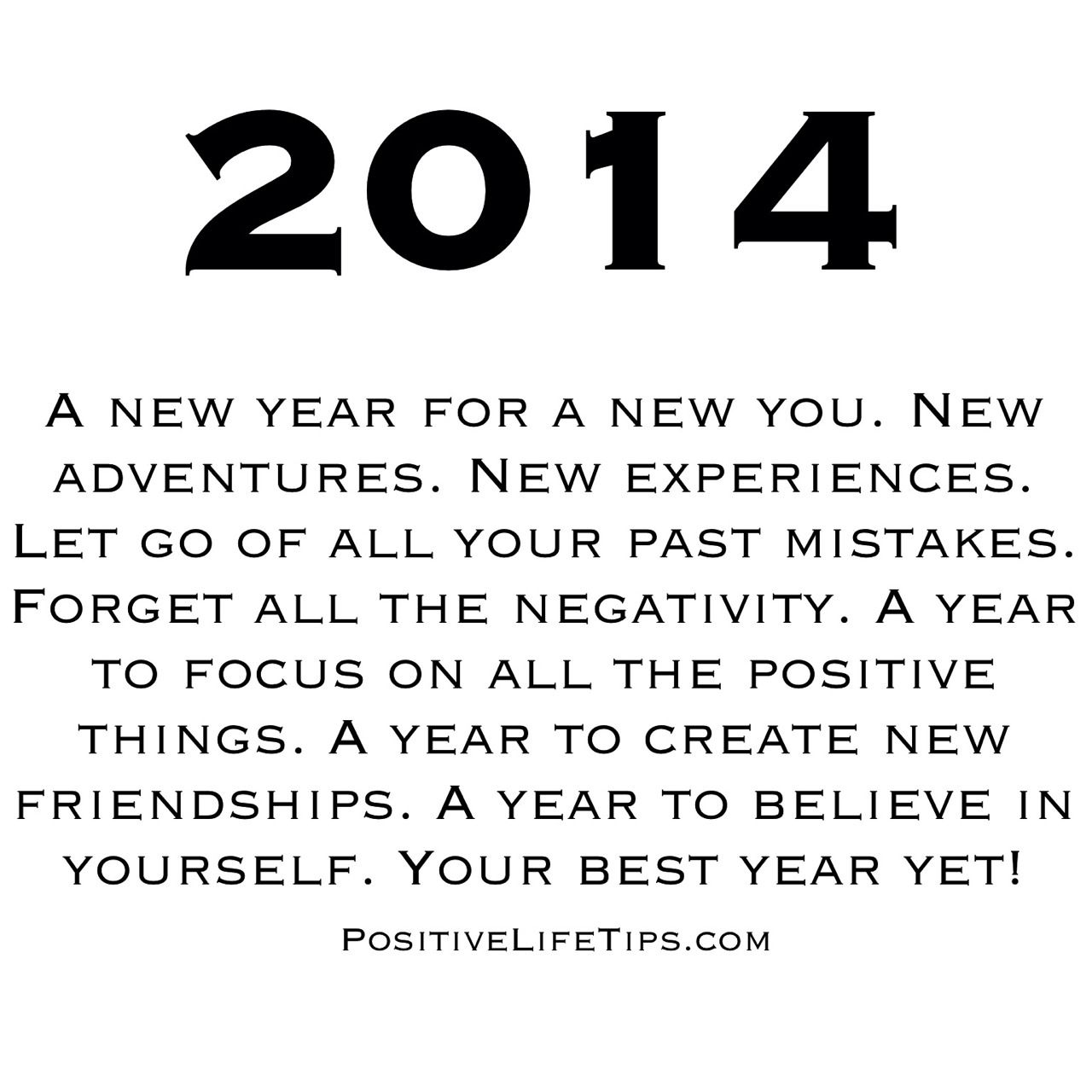 2014! Your best year yet! | Positive Life Tips | Pinterest | Wisdom ...