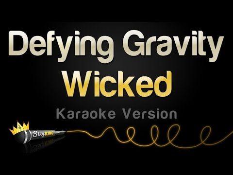 Wicked - Defying Gravity (Karaoke Version)   ¡Me encanta la música
