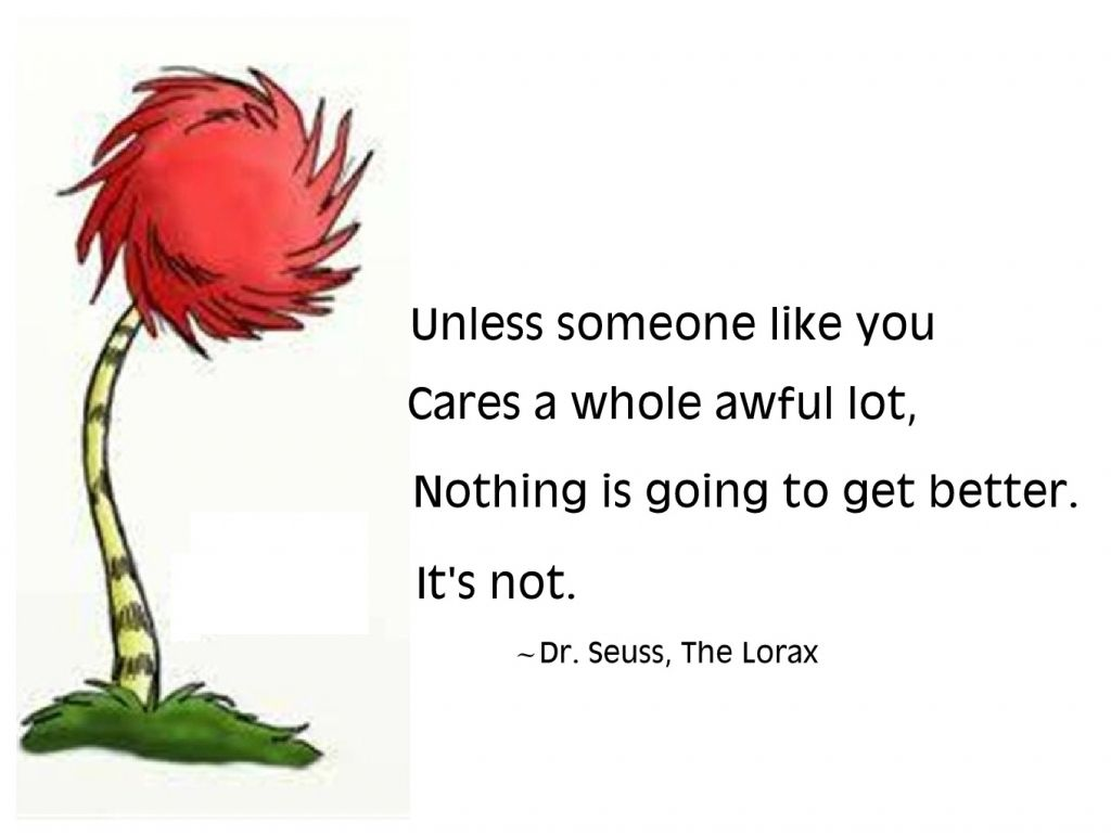 The Lorax Quotes Dr Suess Lorax Quote The Lorax Book Quotes Quotesgram  Daily