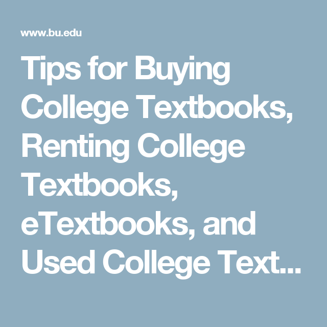 Tips for Buying College Textbooks, Renting College Textbooks, eTextbooks, and Used College Textbooks   BU Today   Boston University
