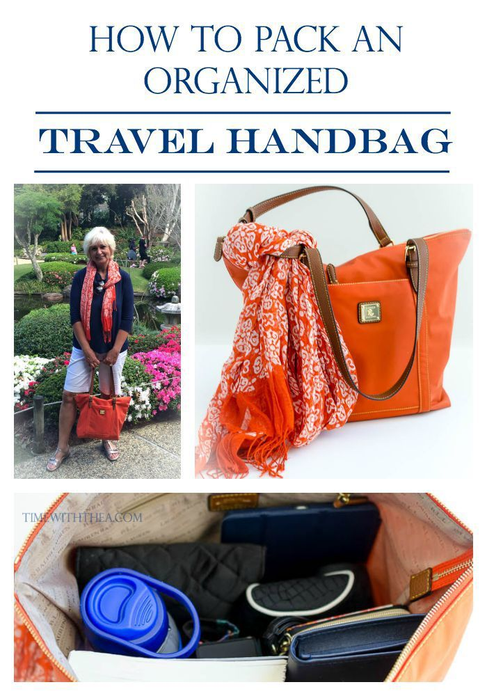 How To Pack An Organized Travel Handbag Time With Thea