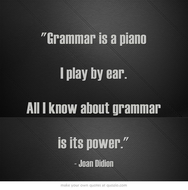 True. I know very few Portuguese (or English, for that matter) grammar rules. I mean VERY few.