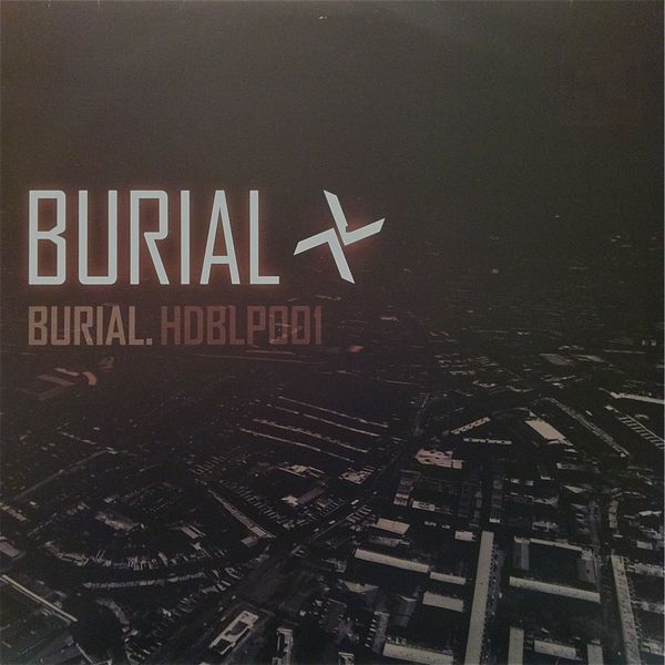 Two Essential Burial Albums Are Back On Vinyl Burial Song Artists Album