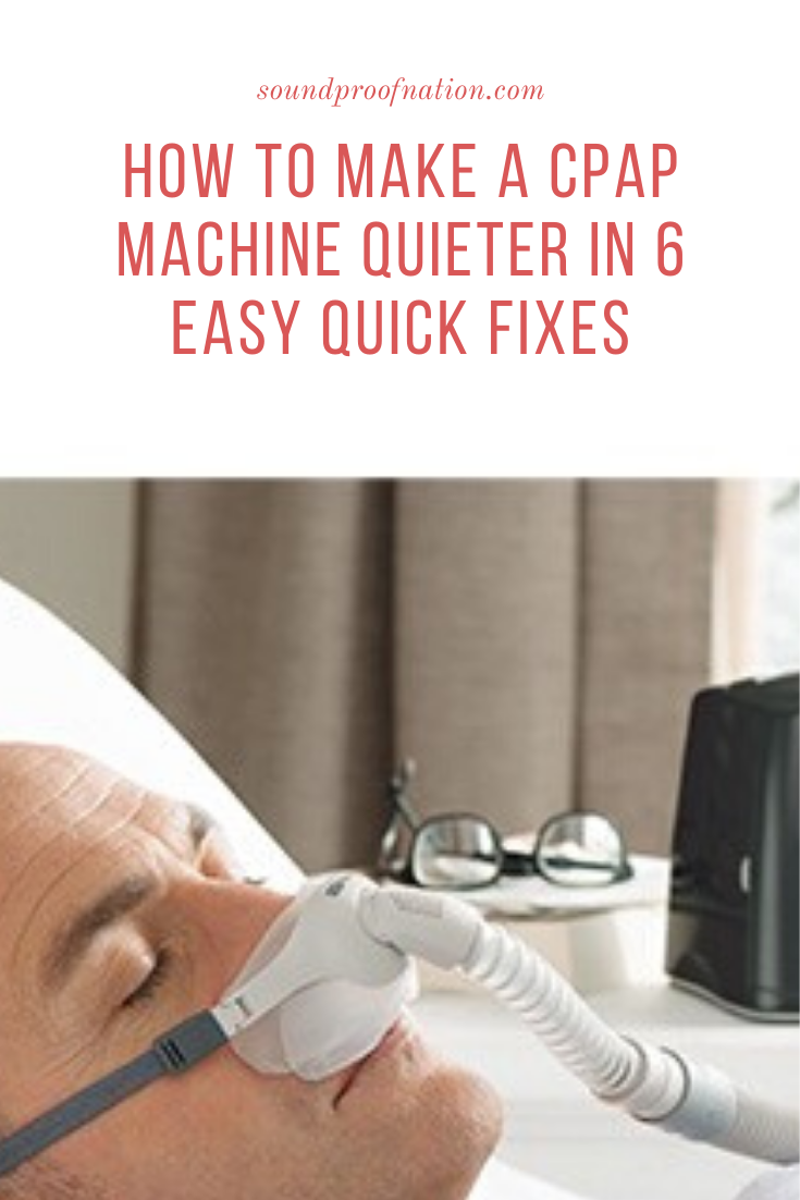 How to Make a Cpap Machine Quieter In 6 Easy Quick Fixes