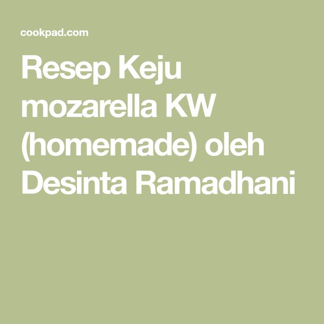Resep Keju Mozarella Kw Homemade Oleh Desinta Ramadhani Resep Keju Resep