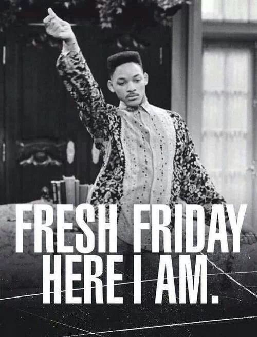 I've waited a whole week for this ! ‪#‎FreshFriday‬ ‪#‎TGIF‬ ‪#‎FeelgoodFriday‬ ‪#‎FabulousFriday‬