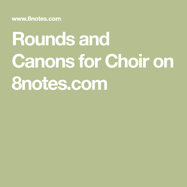 Rounds and Canons for Choir on 8notes com | Youth Choir