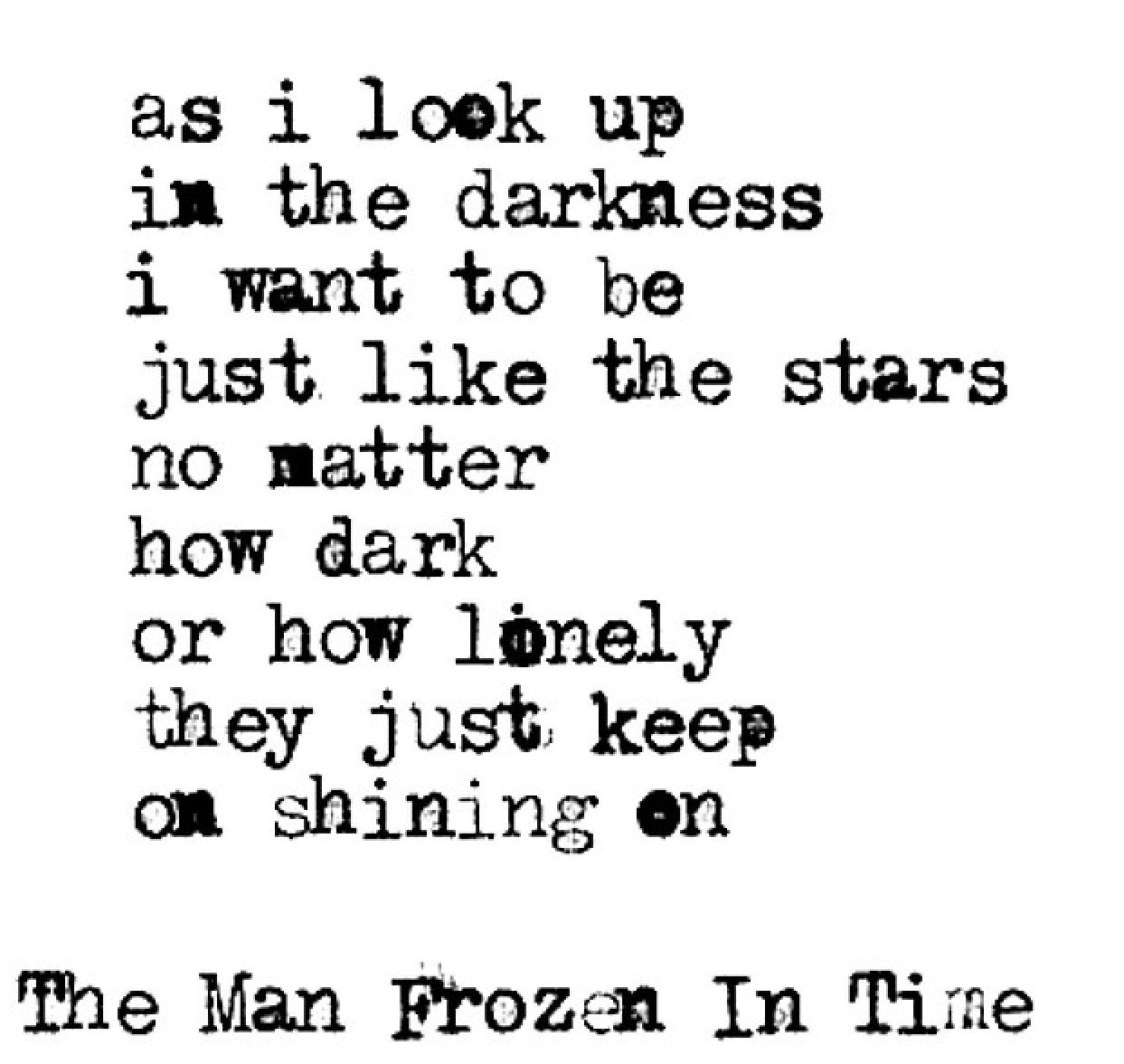 The Man Frozen In Time Quotespoems Poetry Quotes Flower Quotes