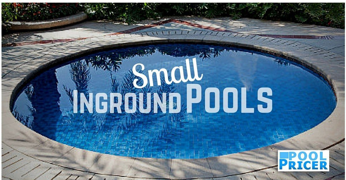 Small Inground Pools Are Great For People With Limited Space Or A Limited Budget We Look At Small In Small Inground Pool Small Pools Swimming Pools Inground