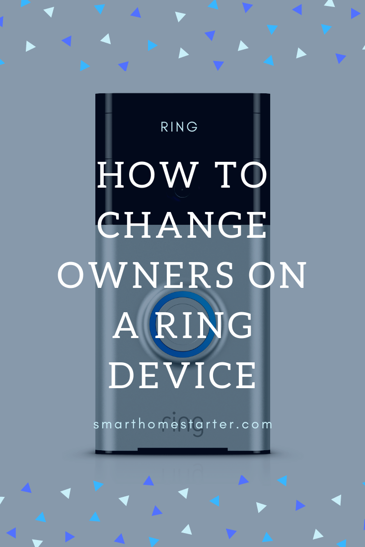 Changing Owners On Ring Devices Ring Video Doorbell Ring Doorbell Video Doorbell