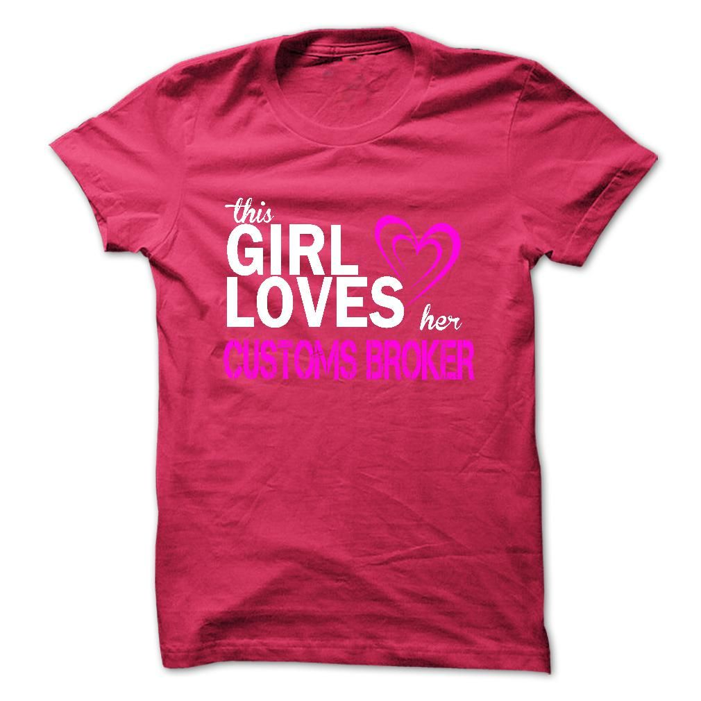 (Males's T-Shirt) This girl loves her CUSTOMS BROKER - Order Now...