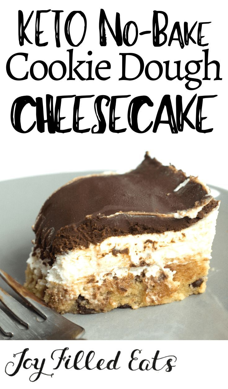 No-Bake Cookie Dough Cheesecake - Low Carb, Keto,
