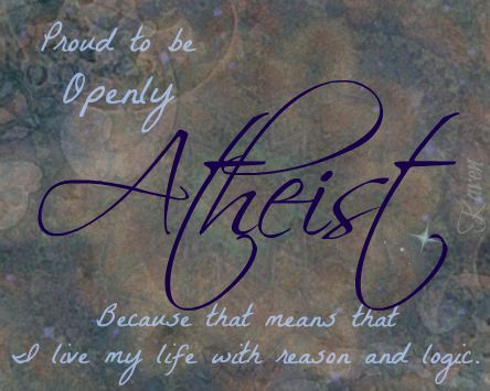 Openly Atheist Because...reason and logic.   By Karen
