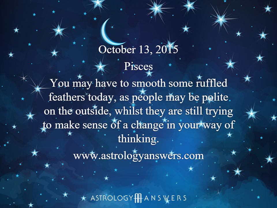 The Astrology Answers Daily Horoscope for Saturday, October 13, 2015 #astrology