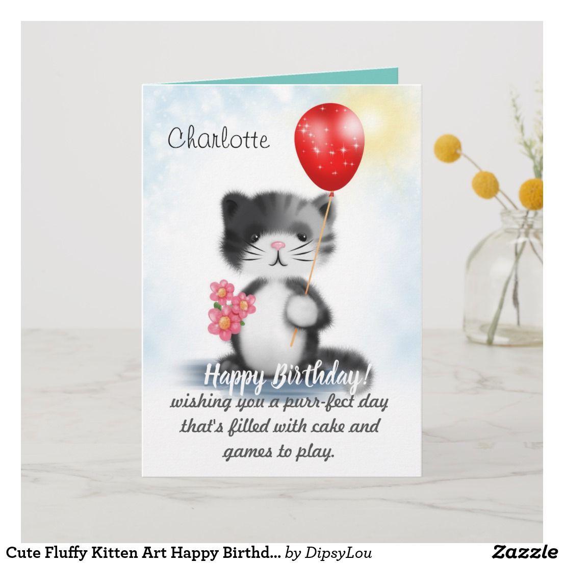 Cute Fluffy Kitten Art Happy Birthday Poem Card Fluffy Kittens Cute Fluffy Kittens Kitten Art