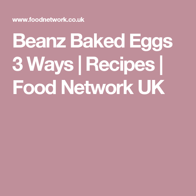 Beanz baked eggs 3 ways recipe egg foods and recipes beanz baked eggs 3 ways forumfinder Gallery