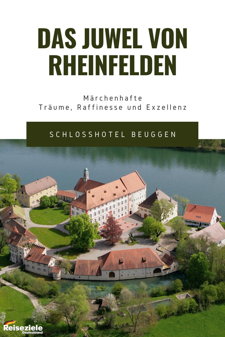 Schlosshotel Beuggen Das Juwel Von Rheinfelden Hotel Schloss Reiseziele