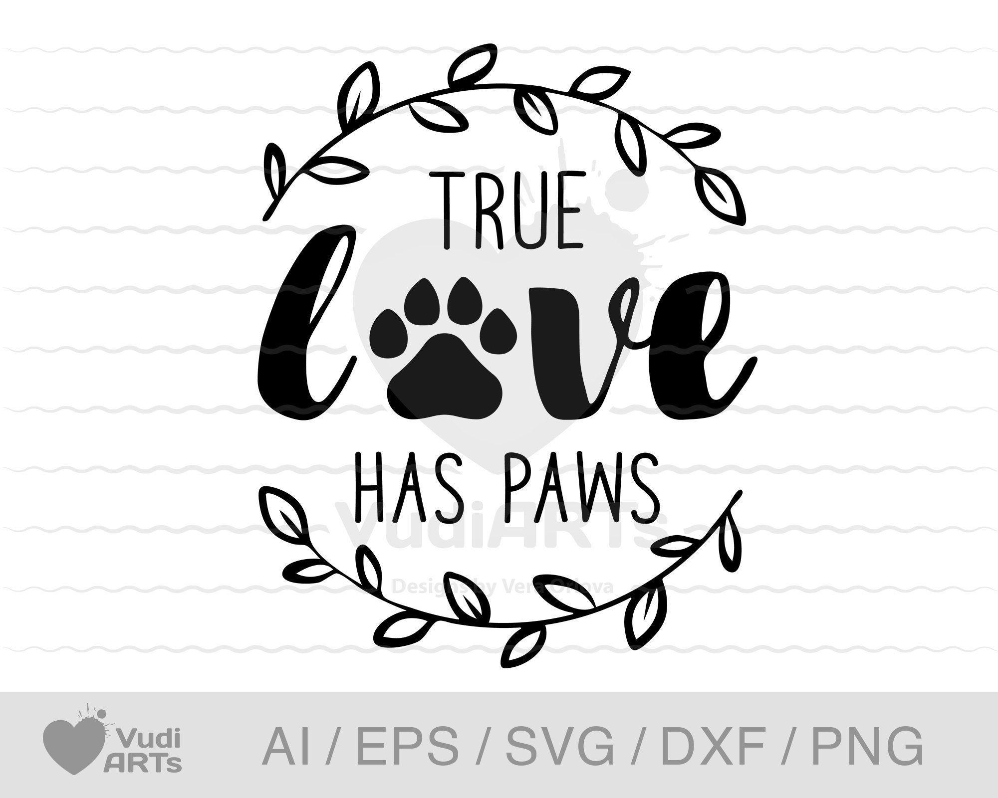 Download True Love has Paws SVG. Valentine SVG. Pet Dog Cat lovers ...