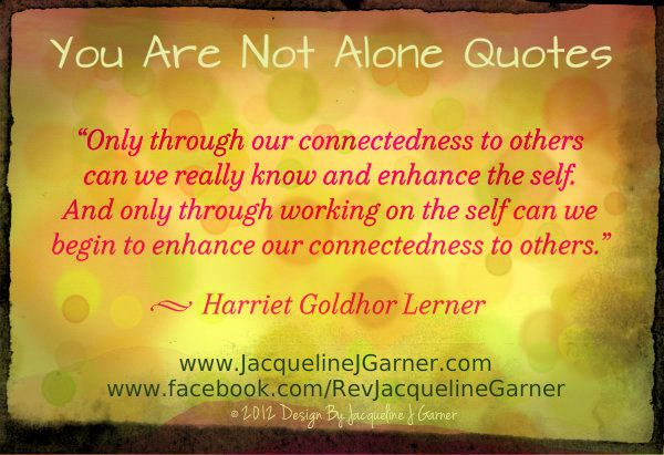 Quote Garden Quote Garden You Are Not Alone Quotesget More Inspirational