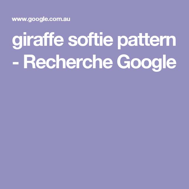 giraffe softie pattern - Recherche Google