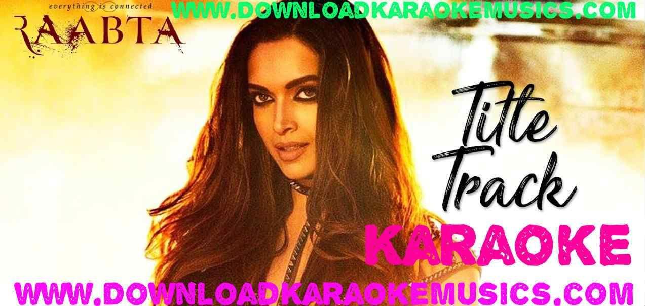 Raabta Song Karaoke Download Original Quality Hindi Karaokes