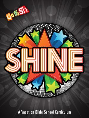 Shine Vbs Complete Kit By Go Fish Childrens Music Sunday