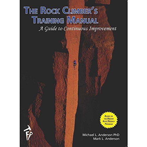 The Rock ClimberS Training Manual Michael L Anderson Phd Mark