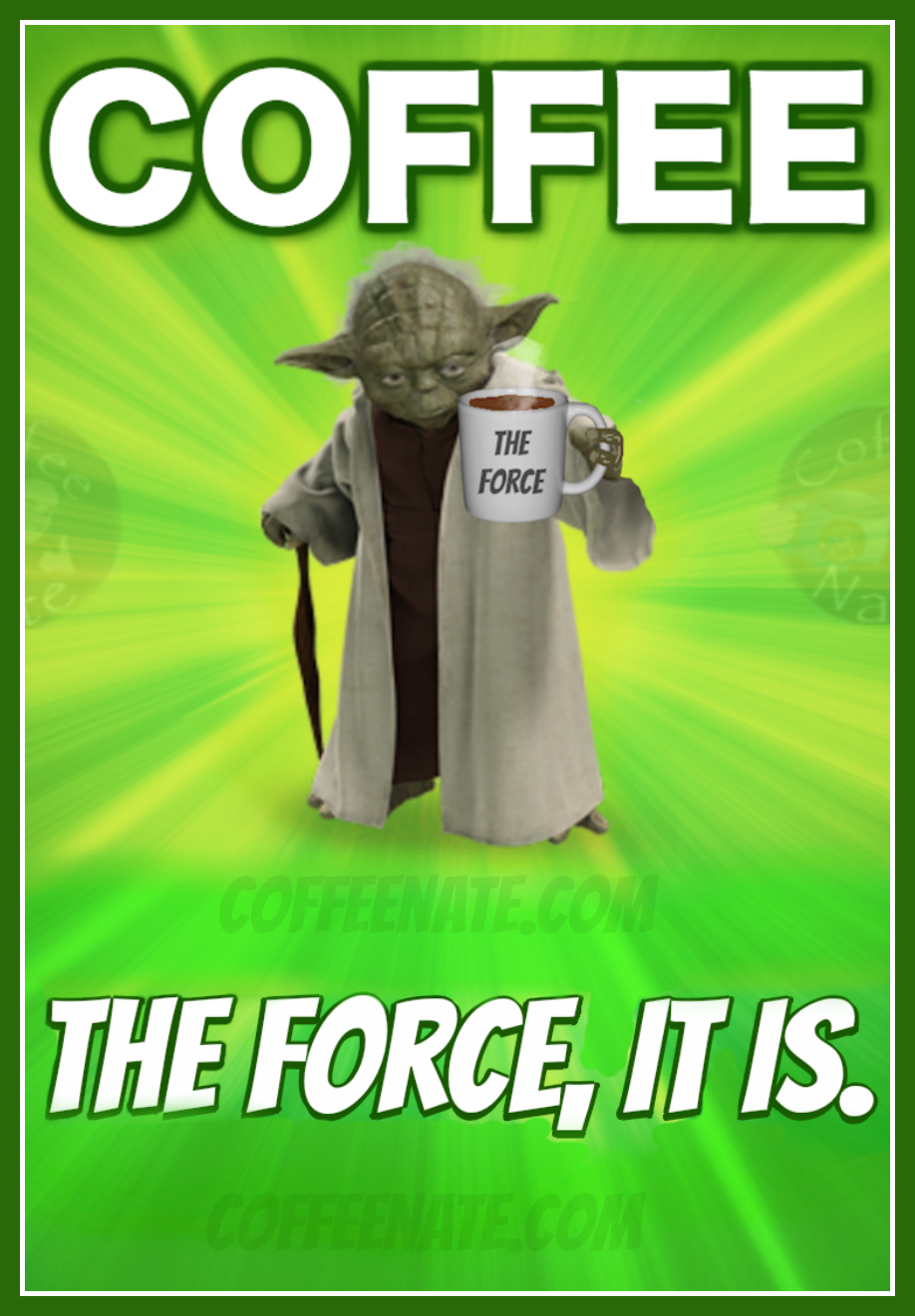 Absolutely CORRECT, Yoda IS! For MY CAFFEINATED Christian