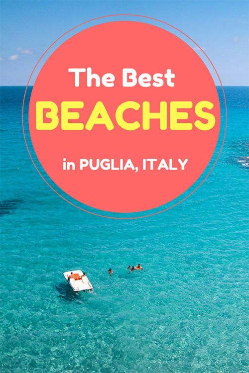 The Best Beaches in Puglia for Your Holidays in Italy & Some of the Top Hotels There.