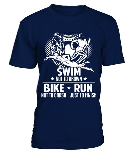 # Triathlon Just To Finish T Shirt best sport team player gift .  HOW TO ORDER:1. Select the style and color you want: 2. Click Reserve it now3. Select size and quantity4. Enter shipping and billing information5. Done! Simple as that!TIPS: Buy 2 or more to save shipping cost!This is printable if you purchase only one piece. so dont worry, you will get yours.Guaranteed safe and secure checkout via:Paypal | VISA | MASTERCARD