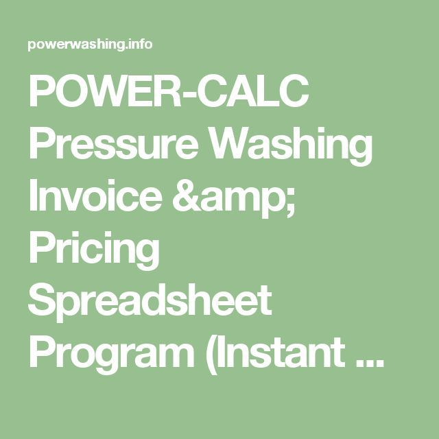 POWER-CALC Pressure Washing Invoice  Pricing Spreadsheet Program