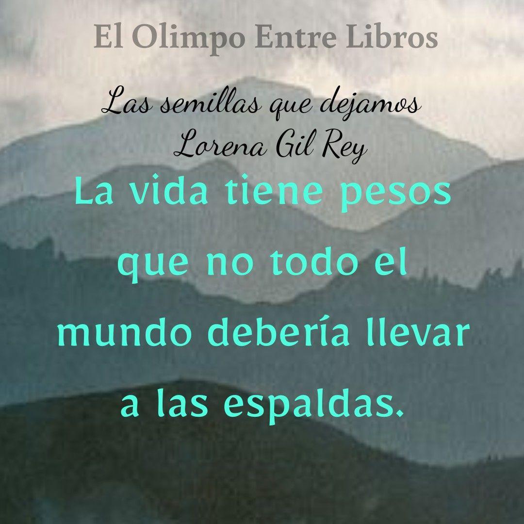 Frases De Las Semillas Que Dejamos Libro De Lorena Gil Rey