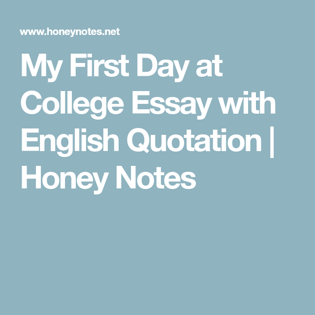my first day at college essay with english quotation