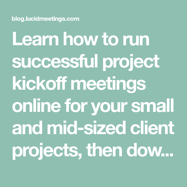 How To Make An Agenda For A Meeting Template Learn How To Run Successful Project Kickoff Meetings Online For Your .