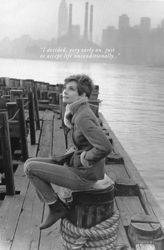 """I decided, very early on, just to accept life unconditionally; I never expected it to do anything special for me, yet I seemed to accomplish far more than I had ever hoped. Most of the time it just happened to me without my ever seeking it."" ~ Audrey Hepburn"