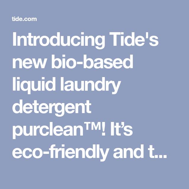 Introducing Tide S New Bio Based Liquid Laundry Detergent Purclean