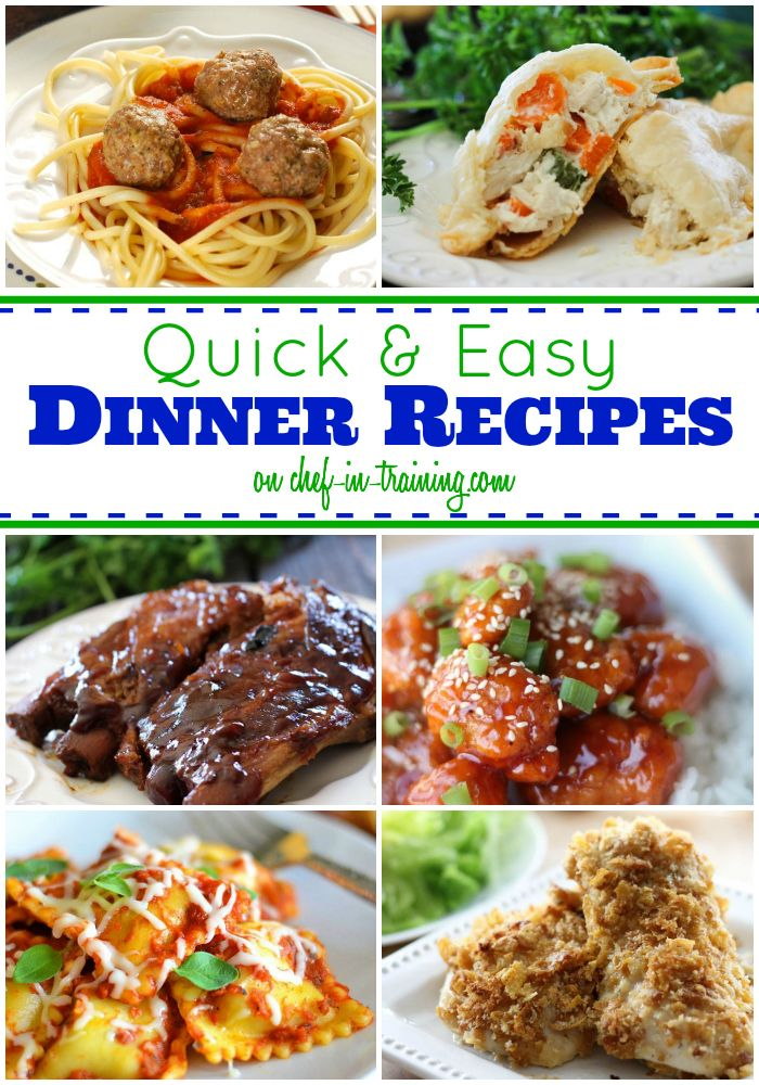 50 Quick And Easy Dinners Chef In Training Recipes Easy Dinner