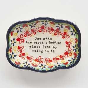 You Make The World Better Medium Artisan Trinket Dish--Fun favors for a Bohemian wedding
