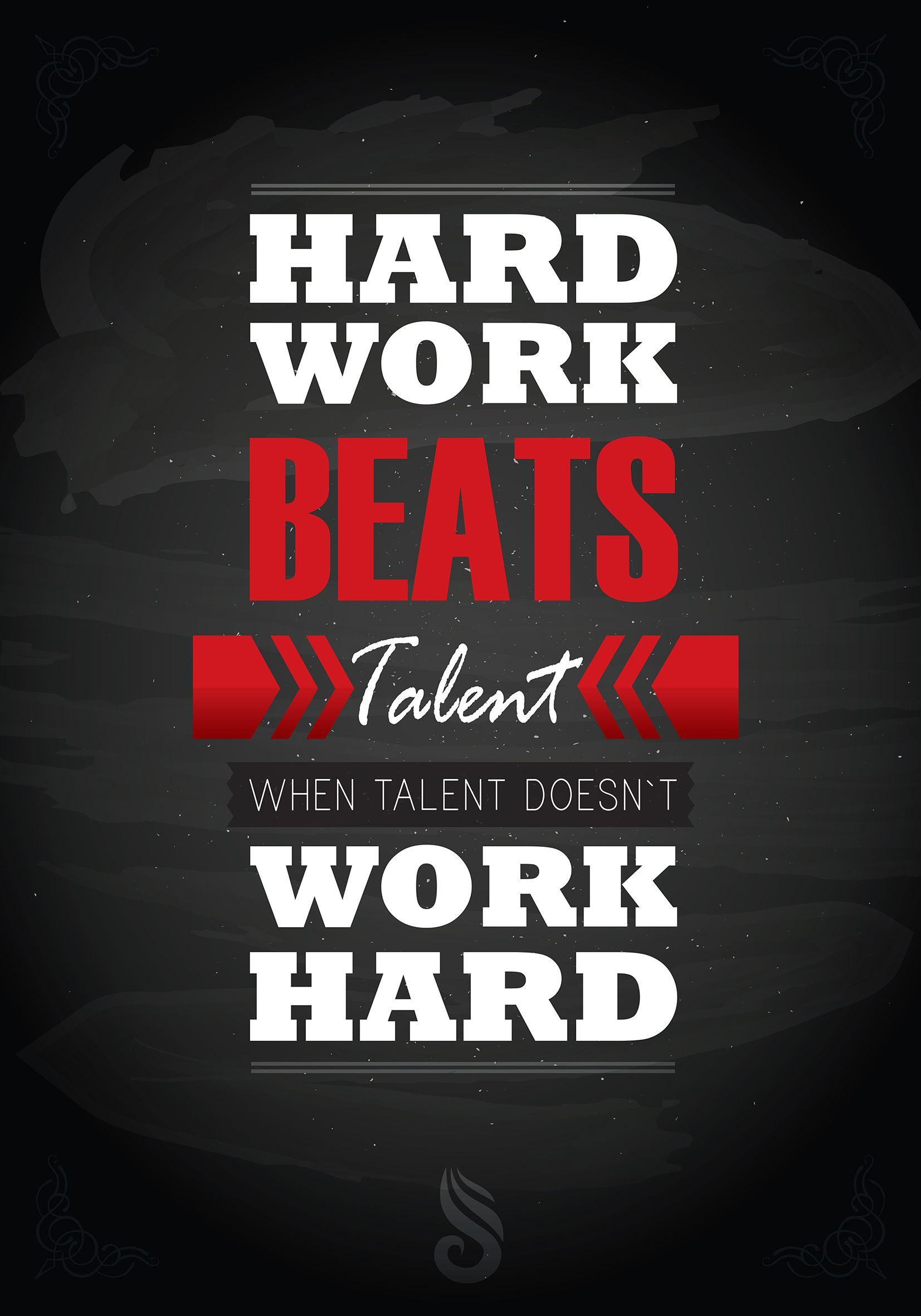 "Hard Work Beats Talent Quote Hard Work Beats Talent When Taler Doesn't Work Hard."" Designed."
