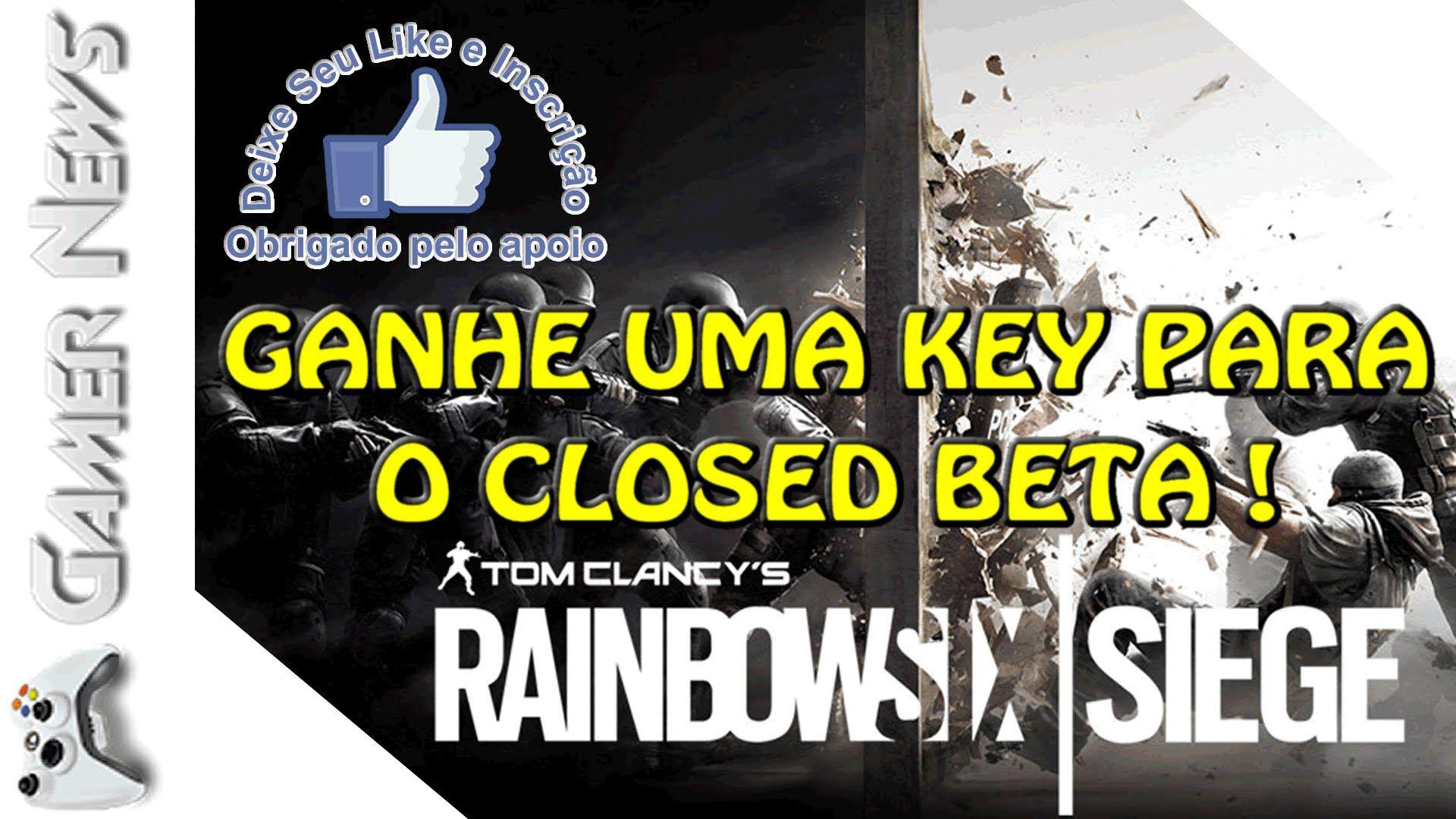 RAINBOW SIX SIEGE - Ganhe uma KEY para jogar o Closed Beta !