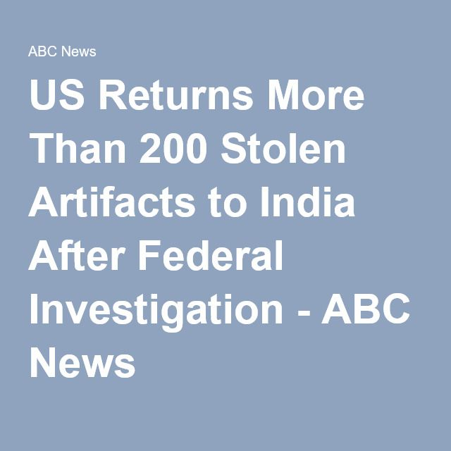US Returns More Than 200 Stolen Artifacts to India After Federal Investigation - ABC News