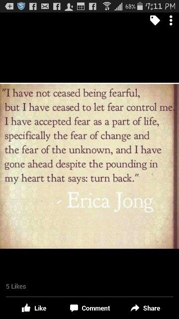 Ceased fearful control accepted part of my life change unknown gone ahead despite pounding heart